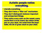 autistic people notice everything