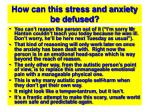 how can this stress and anxiety be defused