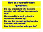 now ask yourself these questions