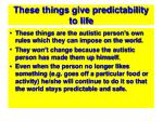 these things give predictability to life