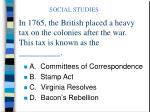 in 1765 the british placed a heavy tax on the colonies after the war this tax is known as the