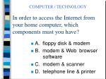in order to access the internet from your home computer which components must you have