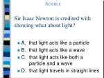 sir isaac newton is credited with showing what about light