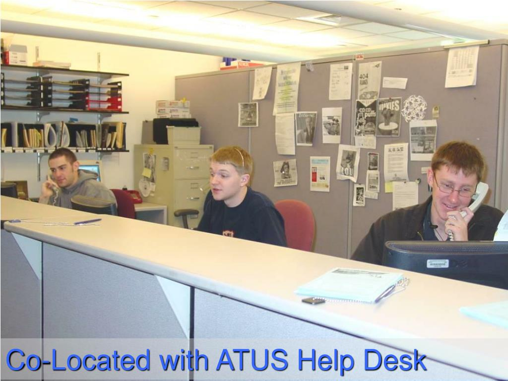 Co-Located with ATUS Help Desk