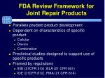 fda review framework for joint repair products