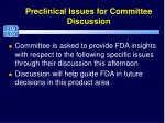 preclinical issues for committee discussion