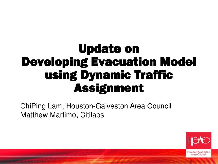 update on developing evacuation model using dynamic traffic assignment n.