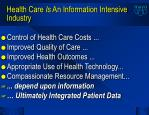 health care is an information intensive industry