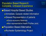 population based research complete unbiased experience