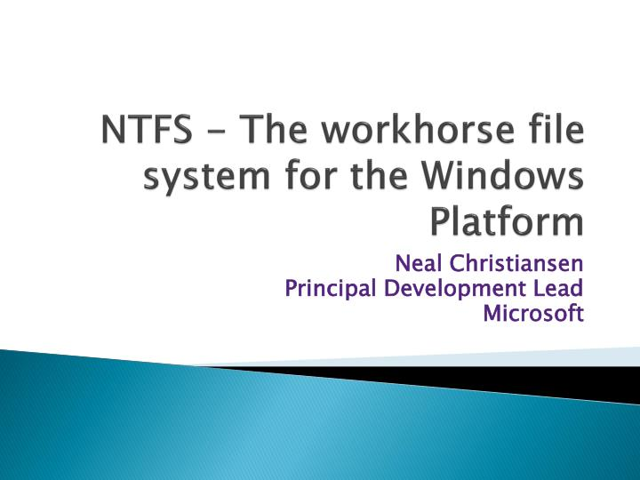 ntfs the workhorse file system for the windows platform n.