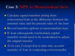 case 3 npv as memorandum item