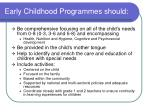 early childhood programmes should