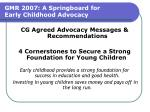 gmr 2007 a springboard for early childhood advocacy