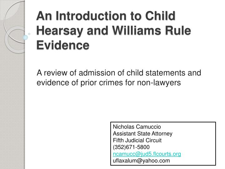 an introduction to child hearsay and williams rule evidence n.
