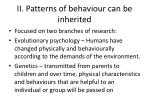 ii patterns of behaviour can be inherited