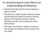 iii animal research may inform our understanding of behaviour