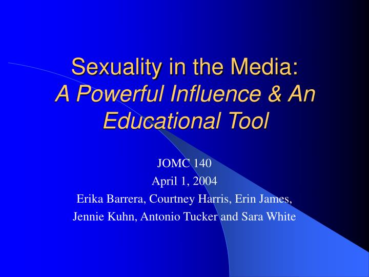 sexuality in the media a powerful influence an educational tool n.