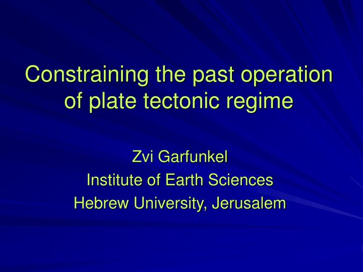 constraining the past operation of plate tectonic regime n.