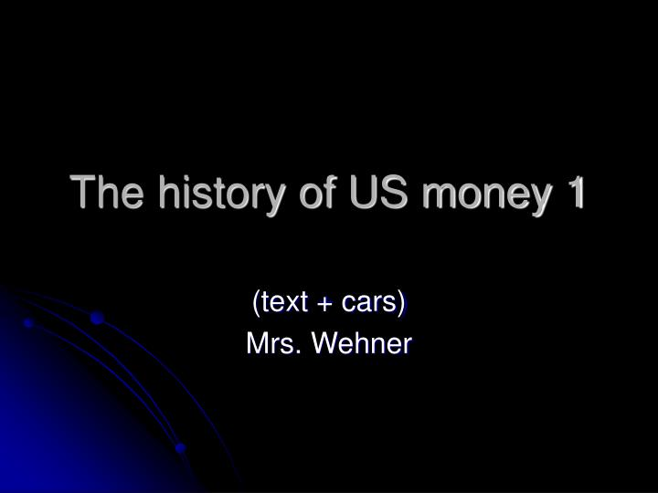 the history of us money 1 n.