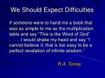 we should expect difficulties