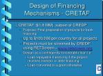 design of financing mechanisms cretaf