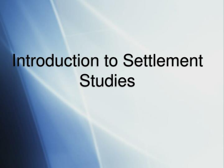 introduction to settlement studies n.