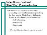 subordinate centered two way communication