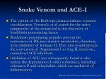 snake venom and ace i