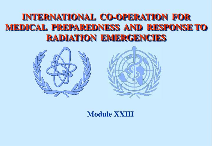 international co operation for medical preparedness and response to radiation emergencies n.