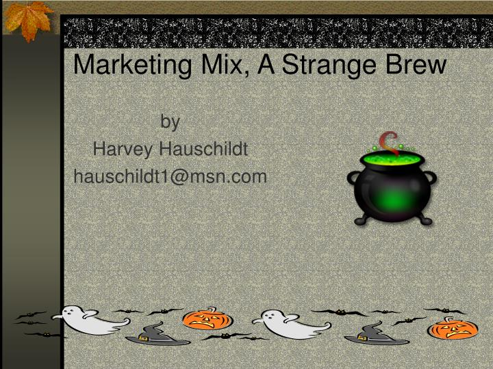 marketing mix a strange brew n.