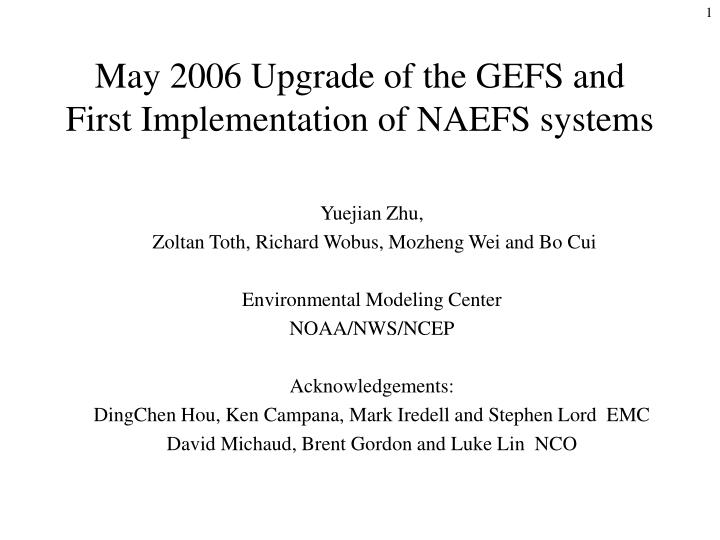 may 2006 upgrade of the gefs and first implementation of naefs systems n.