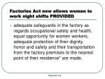 factories act now allows women to work night shifts provided