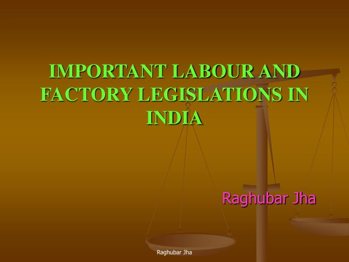 important labour and factory legislations in india n.