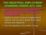 the industrial employment standing order act 1946