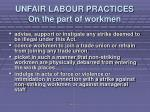 unfair labour practices on the part of workmen