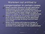 workmen not entitled to compensation in certain cases