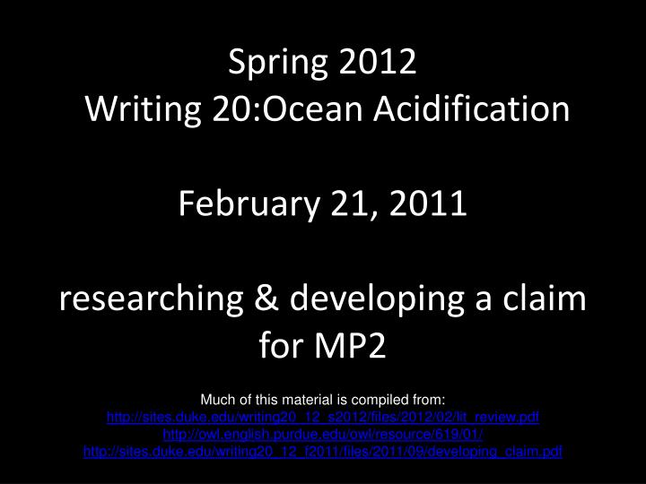 spring 2012 writing 20 ocean acidification february 21 2011 researching developing a claim for mp2 n.