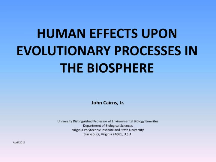 human effects upon evolutionary processes in the biosphere n.