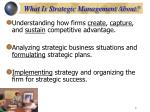 what is strategic management about