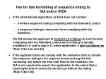 fee for late furnishing of sequence listing to isa and or ipea