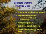 evaluate options analyze data