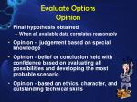 evaluate options opinion1