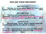 who are these brethren