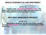 who is stephen calling brethren