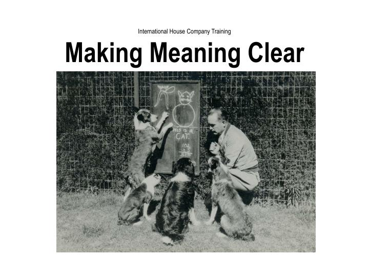 international house company training making meaning clear n.