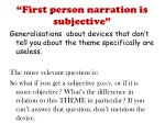 first person narration is subjective