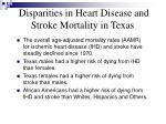 disparities in heart disease and stroke mortality in texas