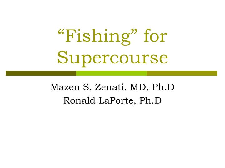 fishing for supercourse n.