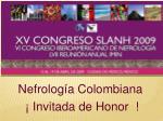 nefrolog a colombiana invitada de honor