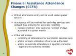 financial assistance attendance changes ccfa